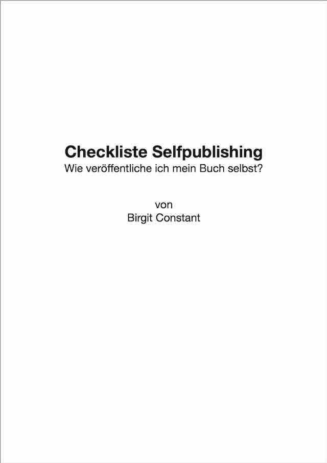 Kostenlos und exklusiv für Abonnenten: Checkliste Selfpublishing: Wie veröffentliche ich mein Buch selbst?